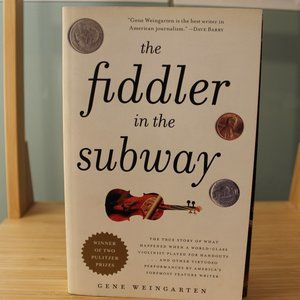 The Fiddler in the Subway - Gene Weingarten